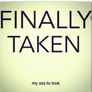 Finally taken my ass to bed.jpg