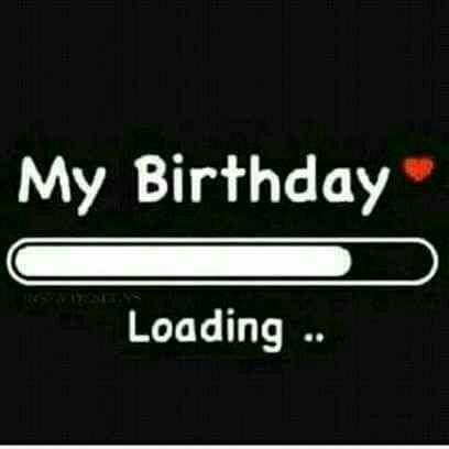 My birthday loading.jpg